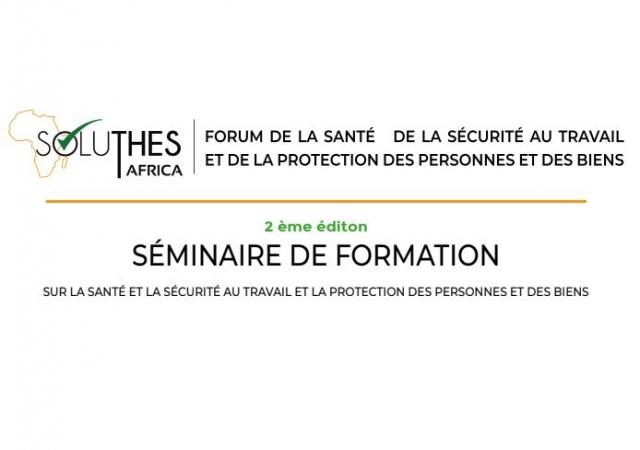 2è édition du séminaire de formation sur la santé et la sécurité au travail et la protection des personnes et des biens - 28 et 29 Mars 2019 à Abidjan (Côte d'Ivoire)